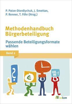 Methodenhandbuch Bürgerbeteiligung von Föhr,  Tanja, Patze-Diordiychuk,  Peter, Renner,  Paul, Smettan,  Jürgen