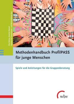 Methodenhandbuch ProfilPASS für junge Menschen von Dubrall,  Annette, Rottau,  Rita