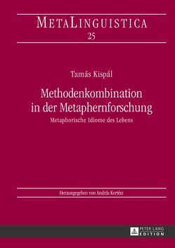 Methodenkombination in der Metaphernforschung von Kispál,  Tamás