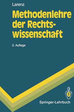 Methodenlehre der Rechtswissenschaft von Larenz,  Karl