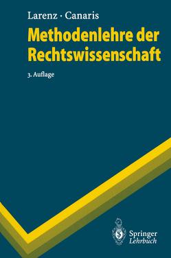 Methodenlehre der Rechtswissenschaft von Canaris,  Claus-Wilhelm, Larenz,  Karl