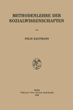 Methodenlehre der Sozialwissenschaften von Kaufmann,  Felix