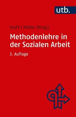 Methodenlehre in der Sozialen Arbeit von Kreft,  Dieter, Müller,  C Wolfgang