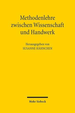 Methodenlehre zwischen Wissenschaft und Handwerk von Hähnchen,  Susanne