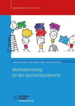 Methodentraining für den Geschichtsunterricht von Huneke,  Friedrich, Pandel,  Hans-Jürgen, Teepe,  Renate