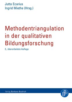 Methodentriangulation in der qualitativen Bildungsforschung von Ecarius,  Jutta, Miethe,  Ingrid