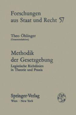 Methodik der Gesetzgebung von Öhlinger,  Theo