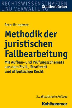 Methodik der juristischen Fallbearbeitung von Bringewat,  Peter