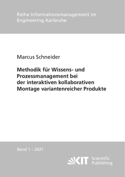 Methodik für Wissens- und Prozessmanagement bei der interaktiven kollaborativen Montage variantenreicher Produkte von Schneider,  Marcus
