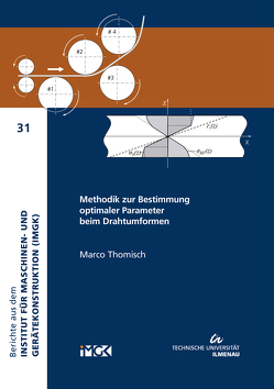 Methodik zur Bestimmung optimaler Parameter beim Drahtumformen von Thomisch,  Marco