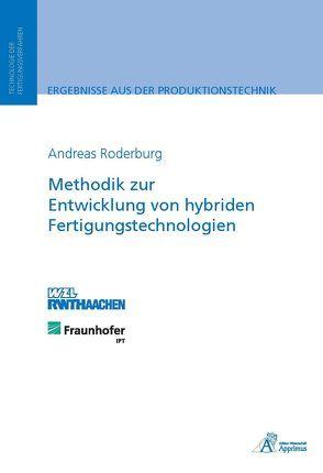 Methodik zur Entwicklung von hybriden Fertigungstechnologien von Roderburg,  Andreas