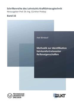 Methodik zur Identifikation fahrkomfortrelevanter Reifeneigenschaften von Bindauf,  Axel