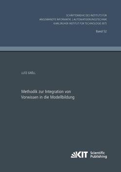 Methodik zur Integration von Vorwissen in die Modellbildung von Gröll,  Lutz