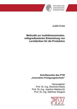 Methodik zur multidimensionalen, reifegradbasierten Entwicklung von Lernfabriken für die Produktion von Enke,  Judith