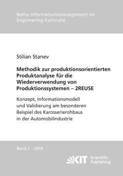 Methodik zur produktionsorientierten Produktanalyse für die Wiederverwendung von Produktionssystemen – 2REUSE : Konzept, Informationsmodell und Validierung am besonderen Beispiel des Karosserierohbaus in der Automobilindustrie von Stanev,  Stilian