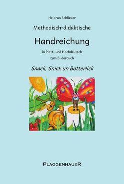 Methodisch-didaktische Handreichung in Platt- und Hochdeutsch zum Bilderbuch Snack, Snick un Botterlick von Schlieker,  Heidrun