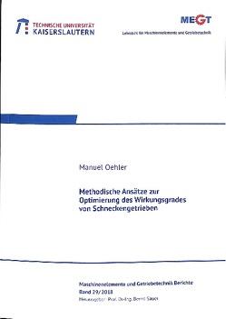 Methodische Ansätze zur Optimierung des Wirkungsgrades von Schneckengetrieben von Oehler,  Manuel