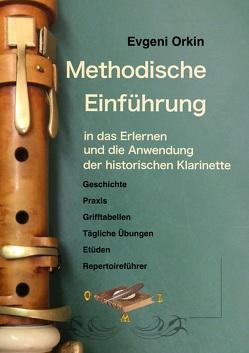 Methodische Einführung in das Erlernen und die Anwendung der historischen Klarinette in historisch informierter Aufführungspraxis von Bosche,  Susanne, Orkin,  Evgeni