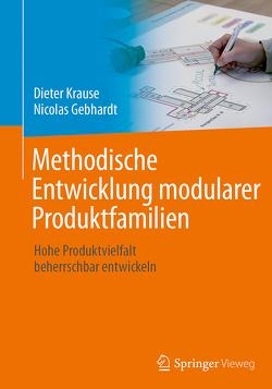 Methodische Entwicklung modularer Produktfamilien von Gebhardt,  Nicolas, Krause,  Dieter