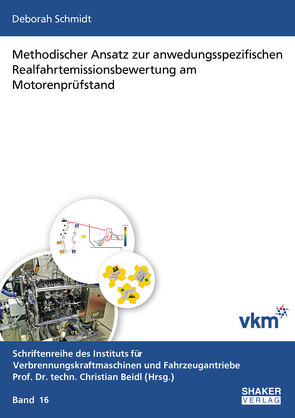 Methodischer Ansatz zur anwedungsspezifischen Realfahrtemissionsbewertung am Motorenprüfstand von Schmidt,  Deborah