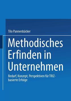 Methodisches Erfinden in Unternehmen von Pannenbäcker,  Tilo