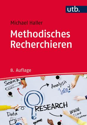 Methodisches Recherchieren von Haller,  Michael