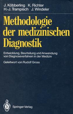 Methodologie der medizinischen Diagnostik von Gross,  Rudolf, Köbberling,  Johannes, Richter,  Klaus, Trampisch,  Hans-Joachim, Windeler,  Jürgen