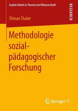 Methodologie sozialpädagogischer Forschung von Thaler,  Tilman