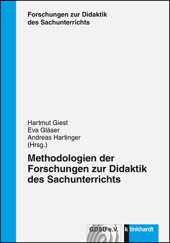 Methodologien der Forschungen zur Didaktik des Sachunterrichts von Giest,  Hartmut, Gläser,  Eva, Hartinger,  Andreas
