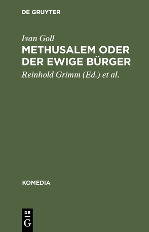 Methusalem oder Der ewige Bürger von Goll,  Ivan, Grimm,  Reinhold, Zmega,  Viktor
