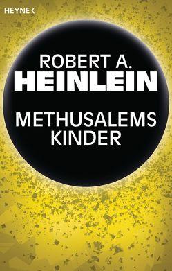 Methusalems Kinder von Heinlein,  Robert A., Hundertmarck,  Rosemarie