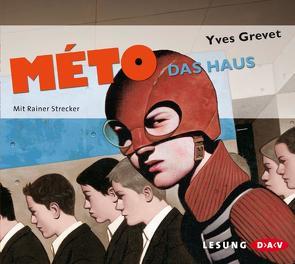 Méto – Das Haus von Grevet,  Yves, Strecker,  Rainer