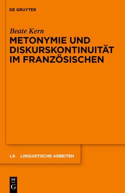 Metonymie und Diskurskontinuität im Französischen von Kern,  Beate