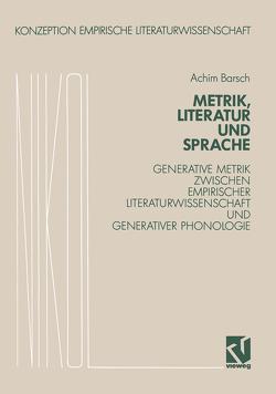 Metrik, Literatur und Sprache von Barsch,  Achim