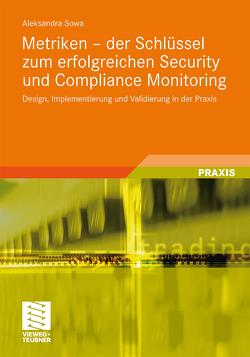 Metriken – der Schlüssel zum erfolgreichen Security und Compliance Monitoring von Fedtke,  Stephen, Sowa,  Aleksandra