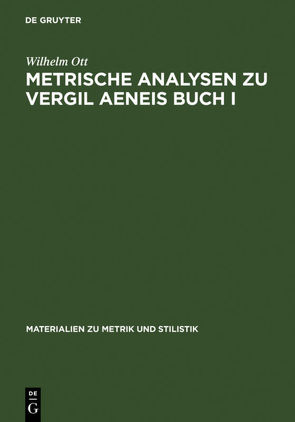 Metrische Analysen zu Vergil Aeneis Buch I von Ott,  Wilhelm