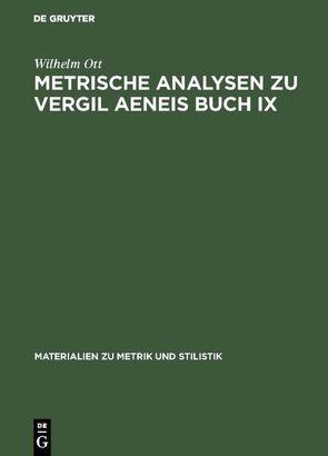 Metrische Analysen zu Vergil Aeneis Buch IX von Ott,  Wilhelm