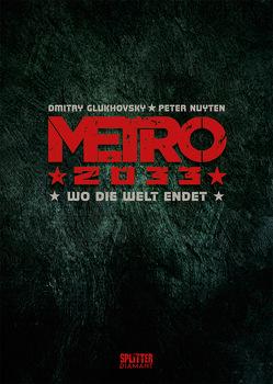 Metro 2033. Band 1 (Splitter Diamant Vorzugsausgabe) von Glukhovsky,  Dmitry, Nuyten,  Peter
