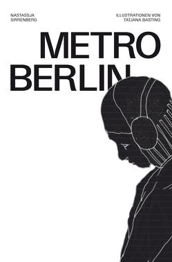 Metro Berlin von Basting,  Tatjana, Caspar,  Sebastian, Sirrenberg,  Nastassja