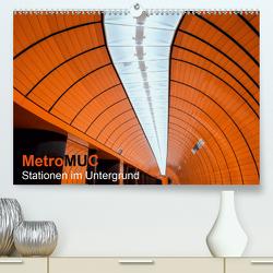 MetroMUC, Stationen im Untergrund Münchens (Premium, hochwertiger DIN A2 Wandkalender 2021, Kunstdruck in Hochglanz) von Kreiten,  Mike