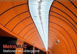 MetroMUC, Stationen im Untergrund Münchens (Wandkalender 2018 DIN A3 quer) von Kreiten,  Mike