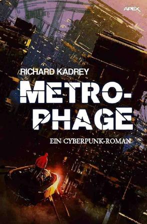 METROPHAGE von Dörge,  Christian, Kadrey,  Richard