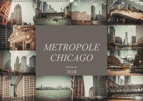 Metropole Chicago (Wandkalender 2018 DIN A2 quer) von Meutzner,  Dirk