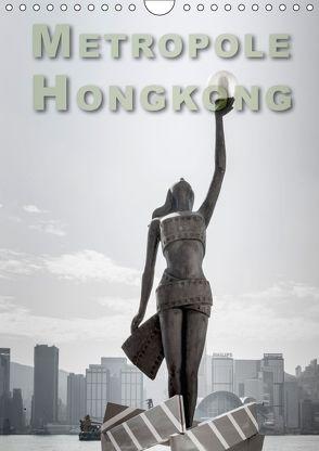 Metropole Hongkong (Wandkalender 2018 DIN A4 hoch) von Gödecke,  Dieter