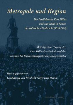 Metropole und Region von Benz,  Elisabeth, Beutin,  Heidi, Beutin,  Wolfgang, Biegel,  Gerd, Bockel,  Rolf von, Buchholz,  Michael, Hiller,  Kurt, Lütgemeier-Davin,  Reinhold