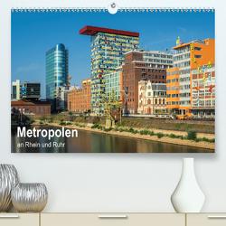 Metropolen an Rhein und Ruhr (Premium, hochwertiger DIN A2 Wandkalender 2021, Kunstdruck in Hochglanz) von Seethaler,  Thomas
