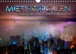 Metropolen – Asiens schönste Städte bei Nacht (Wandkalender 2019 DIN A4 quer) von Bleicher,  Renate