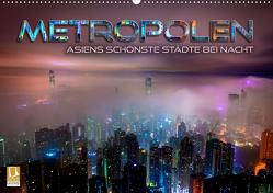 Metropolen – Asiens schönste Städte bei Nacht (Wandkalender 2020 DIN A2 quer) von Bleicher,  Renate