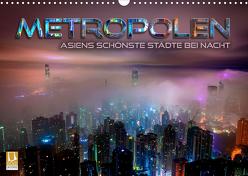 Metropolen – Asiens schönste Städte bei Nacht (Wandkalender 2020 DIN A3 quer) von Bleicher,  Renate