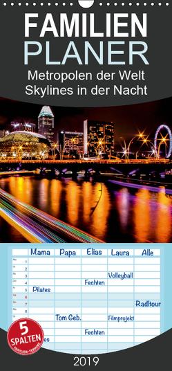Metropolen der Welt – Skylines in der Nacht – Familienplaner hoch (Wandkalender 2019 , 21 cm x 45 cm, hoch) von Roder,  Peter
